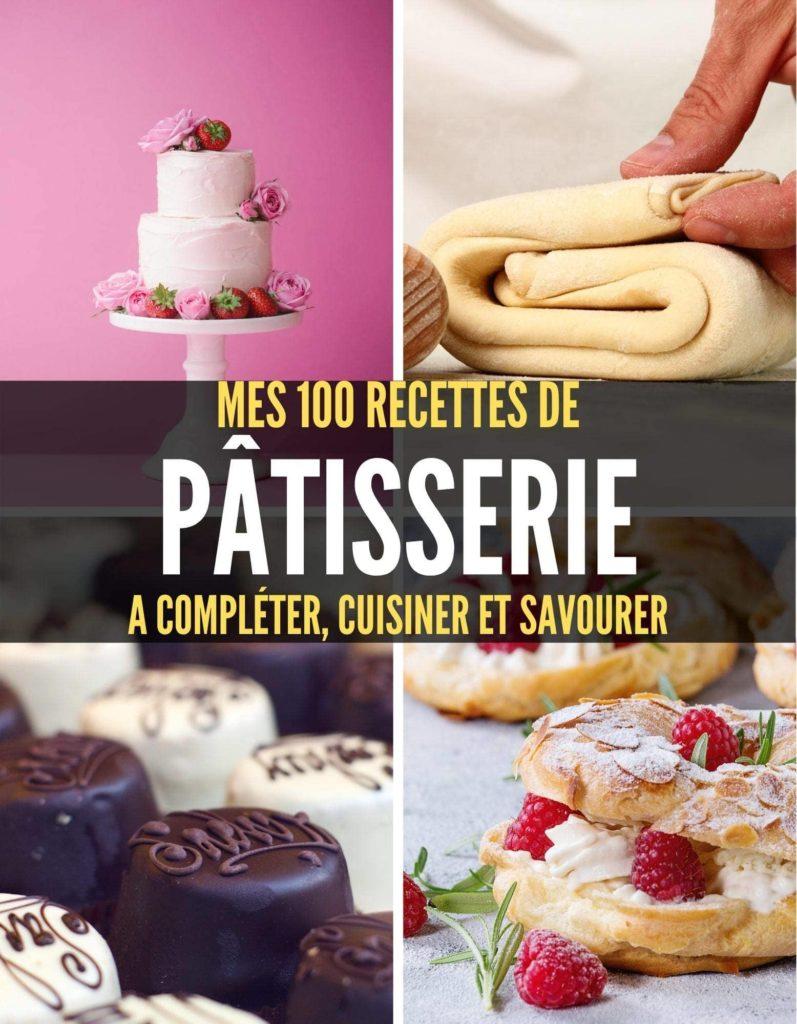 Mes 100 recettes de pâtisserie, un carnet de cuisine fait pour vous !