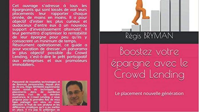 Boostez votre épargne avec le Crowd Lending de Régis Bryman