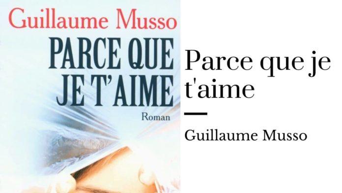 Parce que je t'aime de Guillaume Musso en pdf